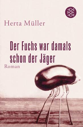Herta Müller: Der Fuchs war damals schon der Jäger