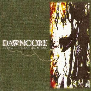 Dawncore - Obedience is a slower form of death
