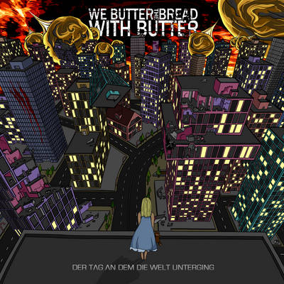 we-butter-the-bread-with-butter-der-tag-an-dem-die-welt-unterging-2010-music-front-cover-10325