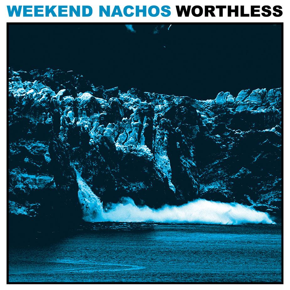 Weekend-Nachos-Worthless