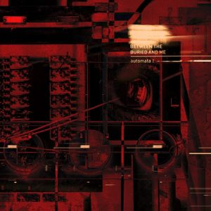 between the buried and me - automata