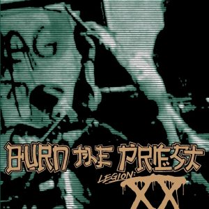 burn the priest - legion xx