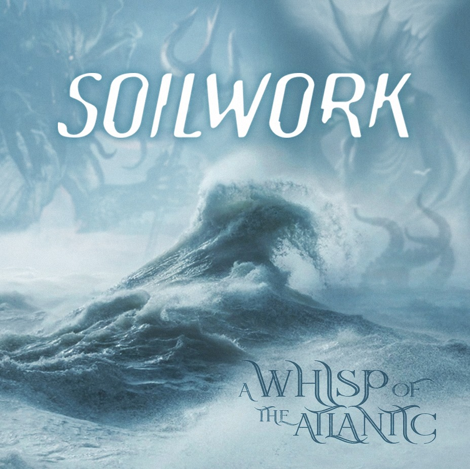 A megalapozott blöff – Soilwork: A Whisp of the Atlantic